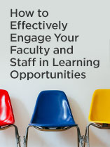 How to Effectively Engage Your Faculty and Staff in Learning Opportunities